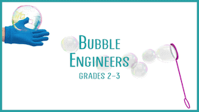 Grades-2-3-Bubble-Engineers-STEM-Class-for-kids-xsmall.png